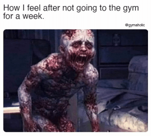 How I feel after not going to the gym for a week.  Gymaholic App: https://www.gymaholic.co  #fitness #motivation #workout #meme #gymaholic: How I feel after not going to the gym for a week.  Gymaholic App: https://www.gymaholic.co  #fitness #motivation #workout #meme #gymaholic