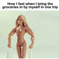 💪🏻💪🏻💪🏻: How I feel when I bring the  groceries in by myself in one trip 💪🏻💪🏻💪🏻