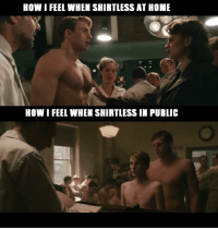 feelsbadman.jpg: HOW I FEEL WHEN SHIRTLESS AT HOME  HOW I FEEL WHEN SHIRTLESS IN PUBLIC feelsbadman.jpg