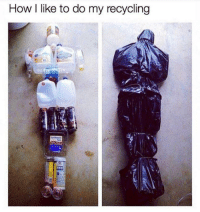 How, Recycling, and Like: How I like to do my recycling
