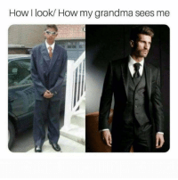 Facts, Funny, and Grandma: How I look/ How my grandma sees me Facts lol
