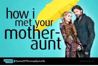 How I Met Your Mother: how i  met your  mother-  aunt  GAMES  #Gameoffhronesspinoffs  HASHTAG  some ecards com