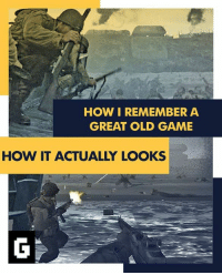 Video Games, Game, and Games: HOW I REMEMBER A  GREAT OLD GAME  HOW IT ACTUALLY LOOKS