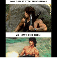 Memes, Rambo, and 🤖: HOW I START STEALTH MISSIONS  VS HOW I END THEM TRUE! 😂🎮 metalgearsolid splintercell deusexmankinddivided uncharted4 assassinscreed ghostrecon warframe hitman gtaonline lol stealthmission gamer gaming otaku ps4 xboxone pc memes memestealer rambo sylvesterstallone