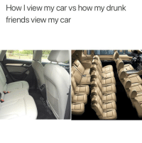 Drunk, Facts, and Friends: How I view my car vs how my drunk  friends view my car Facts 😂💯 https://t.co/2OUlMIyIrH