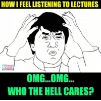 Memes, Omg, and Hell: HOW IFEELLISTENING TO LECTURES  RV CJ  WWW.RVCU.COM  OMG...OMG  WHO THE HELL CARES? Sab bounce jaata hai BC...😠😅 rvcjinsta