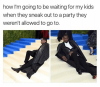 Memes, Party, and Kids: how I'm going to be waiting for my kids  when they sneak out to a party they  weren't allowed to go to. 😂😂Damn
