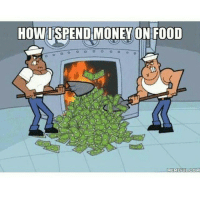 And gym clothes 😂 @apparel_dye 👈: HOW ISPEND MONEY ON FOOD  MEMEFUL COM And gym clothes 😂 @apparel_dye 👈