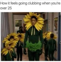 Memes, Best, and Clubbing: How it feels going clubbing when you're  over 25 Following @mytherapistsays was the best decision I ever made.