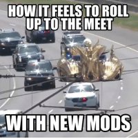 Cars, Fresh, and Credited: HOW IT FEELS TO ROLL  UP TO THE MEET  WITH NEW MODS Looking fresh 😎😂 Car Throttle Credit: Jason Patterson