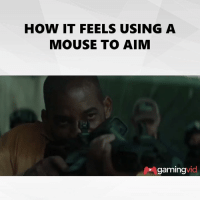 """Stupid shit argument as it barely gets overlap. If anything, because of auto aim it should be the other way around to make it funny for """"true"""" gamers.  What I'm interested in is the movie. Will smith going operator? Sign me up.: HOW IT FEELS USING A  MOUSE TO AIM  vid  gaming Stupid shit argument as it barely gets overlap. If anything, because of auto aim it should be the other way around to make it funny for """"true"""" gamers.  What I'm interested in is the movie. Will smith going operator? Sign me up."""