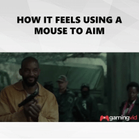 Feeling Used: HOW IT FEELS USING A  MOUSE TO AIM  vid  gaming