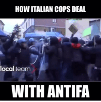 Memes, 🤖, and How: HOW ITALIAN COPS DEAL  local team  WITH ANTIFA Based Italians 😂