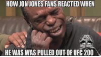 Thats even if he has any fans left - Nate  UFC #UFC200: HOW JON JONES FANS REACTED WHEN  MMA MEMES  HE WASWAS PULLED OUT OFUFC 200 Thats even if he has any fans left - Nate  UFC #UFC200