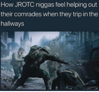"""Be Like, Dank, and Meme: How JROTC niggas feel helping out  their comrades when they trip in the  hallways <p>Jrotc nibbas be like via /r/dank_meme <a href=""""https://ift.tt/2qKyf2M"""">https://ift.tt/2qKyf2M</a></p>"""