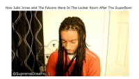 "Memes, 🤖, and Julio Jones: How Julio Jones and The Falcons Were In The Locker Room After The SuperBowl  Supreme Dreams 1 ""His leg play for the Patriots"" 😂😂😂 (Via @supremedreams_1 )"