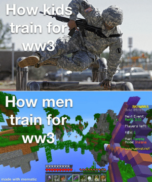 Epic: How-kids  train for  How men  SKYUARS  Solo 09/09/15  train for  ww3  Next Event:  Refill 2:33  Players left: 7  Kills: 1  Map. Temple  Mode: Insane  Www.hypixel.net  made with mematic  64 32  64 Epic