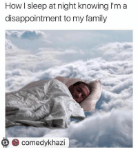 Reposting @comedykhazi with @instarepost_app - Relatable😥🔥 ps3 ps4 xbox meme lol wtf why meme sleeping relatable tutanfall2 bf1 bf4 bfhardline pillow hitman gta5 troll logic me failure fam xboxone fallout4 death aweome followme: How l sleep at night knowing I'm a  disappointment to my family  comedy khazi Reposting @comedykhazi with @instarepost_app - Relatable😥🔥 ps3 ps4 xbox meme lol wtf why meme sleeping relatable tutanfall2 bf1 bf4 bfhardline pillow hitman gta5 troll logic me failure fam xboxone fallout4 death aweome followme