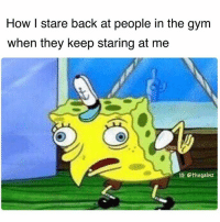 Tf u looking at: How l stare back at people in the gym  when they keep staring at me  IG: Sthegainz Tf u looking at