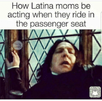 Moms, Acting, and How: How Latina moms be  acting when they ride irn  the passenger seat ¡Cuidado, hijo!