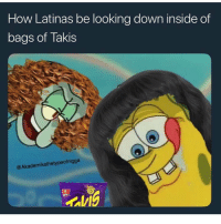 They forgot the hairy ass arms: How Latinas be looking down inside of  bags of Takis  @Akademiksthetypeofnigga They forgot the hairy ass arms