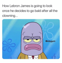 Advice, LeBron James, and Meme: How Lebron James is going to look  once he decides to go bald after all the  clowning  @ickygunm @advice was voted the best meme page of 2018😂