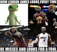 This is so true😭😂💀: HOW LEBRON JAMES LOOKS EVERYTIME  23  ONBAMEMES  HEAT  NEAT  HE MISSES AND LOOKS FORA FOUL This is so true😭😂💀
