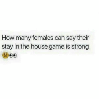 Memes, Game, and House: How many females can say their  stay in the house game is strong Who ? 👀