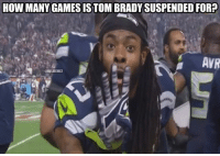 Nfl, Tom Brady, and Games: HOW MANY GAMESISTOM BRADYSUSPENDED FORp  AVR  @NFLMEMEZ Tom Brady has been suspended for four games by the NFL. #DeflateGate