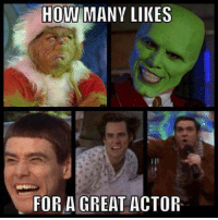 Memes, 🤖, and How: HOW MANY LIKES  FOR A GREAT ACTOR