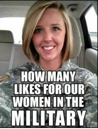 Memes, Military, and 🤖: HOW MANY  LIKES FOR OUR  WOMEN IN THE  MILITARY #Salute Ladies! #OathKeeper #Constitution #SilentMajority #Constitution #USMC #ArmyStrong #AmericaFirst facebook.com/exposethetruthtoday