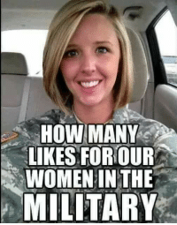 women in the military: HOW MANY  LIKES FOROUR  WOMEN IN THE  MILITARY