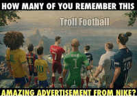 Memes, Adnan, and 🤖: HOW MANY OF YOU REMEMBER THIS  Troll Football  NB  AMAZING ADVERTISEMENT FROM NIKE Who Remembers?👏🏻 [ Adnan Zafar ] 🔺FREE FOOTBALL EMOJIS -> LINK IN OUR BIO!!👏🏻 @wetrollfootball