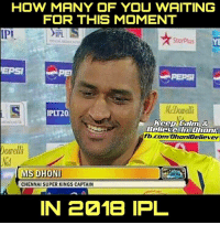 ms dhoni: HOW MANY OF YOU WAITING  FOR THIS MOMENT  PI  IPL  StarPlusE  EPSIPE  PEPSI  MDouell  IPLT20  Keep Lalm a  Believe In Dhoni  fb.com/DhoniBeliever  owells  MS DHONI  CHENNAI SUPER KINGS CAPTAIN  IN 2218 IPL