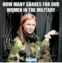 """Can we get a """"Share"""" for our brave women of the armed forces? #OathKeeper #USMC #ArmyStrong facebook.com/exposethetruthtoday: HOW MANY SHARES FOR OUR  WOMEN IN THE MILITARY  har Can we get a """"Share"""" for our brave women of the armed forces? #OathKeeper #USMC #ArmyStrong facebook.com/exposethetruthtoday"""