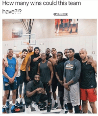 Nba, How, and Down: How many wins could this team  have?!?  @NBAMEMES Comment down below!
