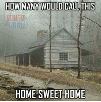 Hit like if you would. southunited gocsa southwillrise southwillriseagain confederate confederateflag keepitflying 2a secondamendment military conservative politics patriots historymatters keepitflying heritagenothate istillstandwiththesouth thesouthwillriseagain confederacy savetheconfederateflag savetherebelflag savetheflag saveourflag freedixie rebelflag redneck: HOW MANY WOULD CALL THIS  HOME SWEET HOME Hit like if you would. southunited gocsa southwillrise southwillriseagain confederate confederateflag keepitflying 2a secondamendment military conservative politics patriots historymatters keepitflying heritagenothate istillstandwiththesouth thesouthwillriseagain confederacy savetheconfederateflag savetherebelflag savetheflag saveourflag freedixie rebelflag redneck
