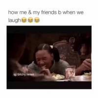 Everybody hates chris was the shit follow @bitchy.tweet for more 💩: how me & my friends b when we  ig: ee Everybody hates chris was the shit follow @bitchy.tweet for more 💩