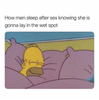 Petty, Sex, and Dank Memes: How men sleep after sex knowing she is  gonna lay in the wet spot So Petty. 🤣🤣🤣🤣