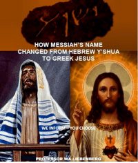 "Church, God, and Jesus: HOW MESSIAH'S NAME  CHANGED FROM HEBREW Y'SHUA  TO GREEK JESUS  WE INFO  OUCHO  PRO  OR WA BER We are not a ministry that push doctrine down somebody's throat. Doing that is OUTRIGHT against God's will as He distinctly says His Spirit will teach you(John 14:26-Luke 12:12). Who is mortal man then TO PLAY GOD & forcefully push doctrines. Our principle is WE INFORM, YOU CHOOSE & wherever possible give more than 1 theory & it is then the Spirit to lead you to the truth. We are mortal men & CANNOT & WILL NOT claim that only we have the truth, in doing that we elevate ourselves to the status of God, & that is blasphemy✔Beloved Christians today ask many questions concerning the Greek name Jesus; where did the name JESUS originate from if it is not His birth name at all? Others say the Name of our Messiah is YESHUA (or a related form) which is the original proper Name for Him from the original Hebrew✔In Hebrew Yeshua means ""YaH (God) is Salvation"" (YaH-shua) while many say the name Jesus has no intrinsic meaning in English whatsoever & therefore this name does not actually proclaim & explain that He came IN His Father's Name–there is NO connection there. The Father's Name is YaH according to Psalm 68:4 & so Yeshua-YaHshua came directly in His Father's Name & there is a direct connection✔Those defending the Name Yeshua say it is a fact that the name JESUS is only approximately 400 YEARS OLD because the English language never had the letter ""J"" till ONLY 400 years ago & use the 1611Old King James Bible to prove their argument which had the name ""Iesus"" in its pages✔This booklet gives you the 2 opposing views & it is left to the Beloved Christian to decide which Name is the the correct one. (Size A5) (PDF Download)✔ hebrew shalom churchflow prophets bible jesuschrist jesussaves christianity holyspirit israelites yeshua israel christ jesusislord jesuslovesyou jerusalem messianic church holybible bibleverse jesus verseoftheday scripture christian wordofgod yeshuahamashiach revival tenlosttribes photos pictures"