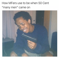 """50 Cent, Dank Memes, and Cent: How MFers use to be when 50 Cent  """"many men"""" came on"""