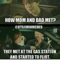 Otp 💚: How MOMAND DAD MET  @BTSJIMINMEMES  Eu  THEY METATTHE GAS STATION  AND STARTED TO FLIRT. Otp 💚