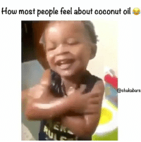 Memes, Coconut Oil, and 🤖: How most people feel about coconut oil  (a)ehakabars Loooool Don't use Vaseline, it's the chemical waste from the oil refining industry, it dries you out and causes disease. chakabars