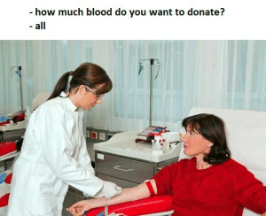 When the donor payments were raised: - how much blood do you want to donate?  - all When the donor payments were raised