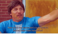 uncle rico 😂: How much you wanna bet l could throw a  football over them moutrains? uncle rico 😂