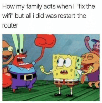 "Yo chill let me teach y'all how to fix this next time it goes down truestory casosdelavidareal Repost @worldstar ・・・ For real though 😩😂 WSHH: How my family acts when I ""fix the  wifi"" but all i did was restart the  router Yo chill let me teach y'all how to fix this next time it goes down truestory casosdelavidareal Repost @worldstar ・・・ For real though 😩😂 WSHH"