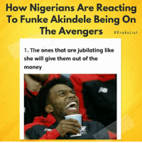 Memes, Money, and Avengers: How Nigerians Are Reacting  To Funke Akindele Being On  The Avengers #Krakslist  1. The ones that are jubilating like  she will give them out of the  money  FC Which one are you??? List by kraks staff: @h_a_u_w_a krakstv krakslist