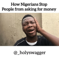 Memes, Money, and Tag Someone: How Nigerians Stojp  People from asking for money  @_holyswagger Tag someone that can relate 😂😂👇🏾 Via @_holyswagger . KraksTV