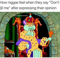 "How, They, and Real: How  niggas feel when they say ""Don't  after expressing their opinion  @me""  Djakadmikshairline For real though.. 😂🤦‍♂️ https://t.co/bGzNSQ3lVP"