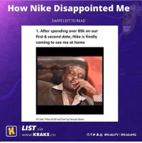 Guys be careful 😂😂 Nike is the new Amaka 🤣🤣 List by @demo.uk . KraksList KraksTV: How Nike Disappointed Me  SWIPE LEFT TO READ  1. After spending over 85k on our  first & second date, Nike is finally  coming to see me at home  At last, Man shall not live by bread alone  via  www.KRAKS.co  回f y·늚 @KraksTV | @KraksHQ Guys be careful 😂😂 Nike is the new Amaka 🤣🤣 List by @demo.uk . KraksList KraksTV